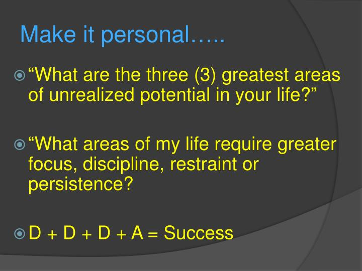Make it personal…..