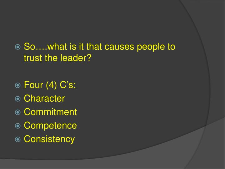 So….what is it that causes people to trust the leader?