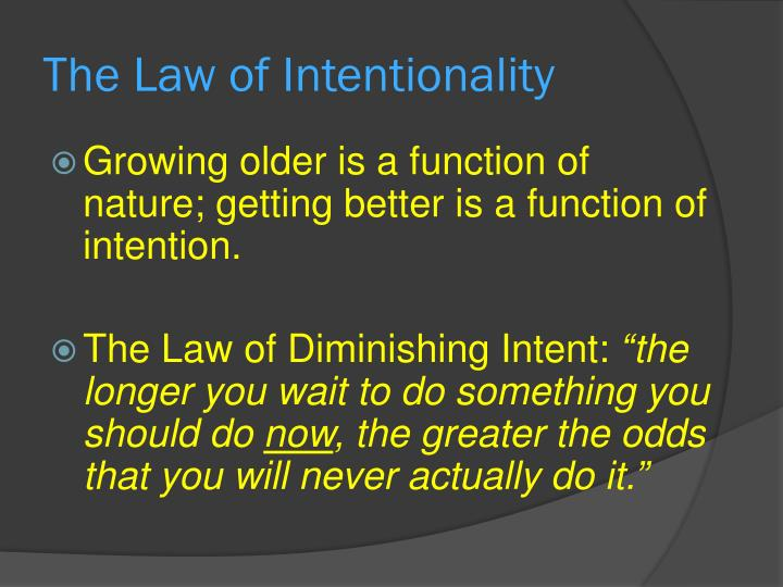 The Law of Intentionality