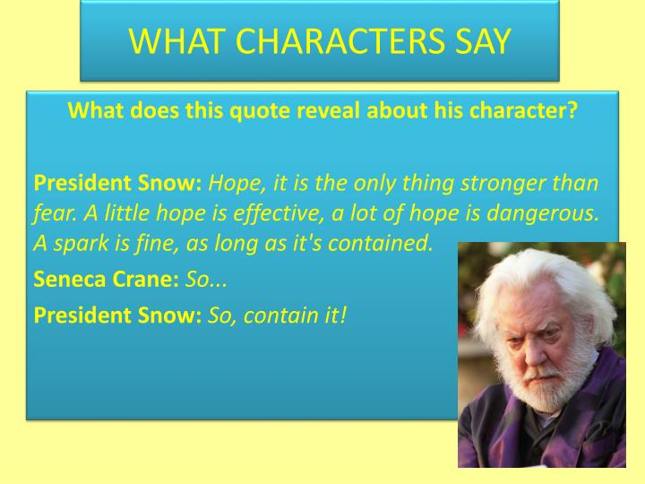 WHAT CHARACTERS SAY