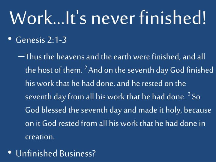 Work…It's never finished!