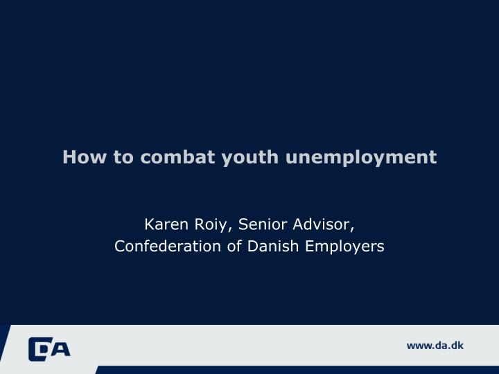 How to combat youth unemployment
