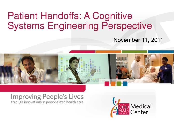 Patient handoffs a cognitive systems engineering perspective