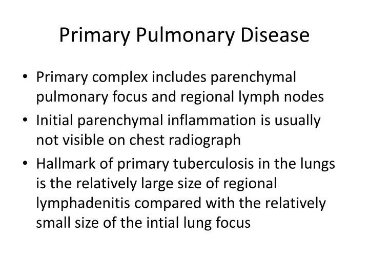Primary Pulmonary Disease