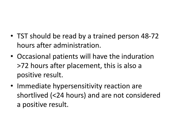 TST should be read by a trained person 48-72 hours after administration.