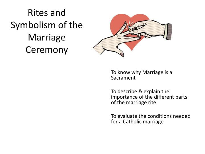 Rites and symbolism of the marriage ceremony