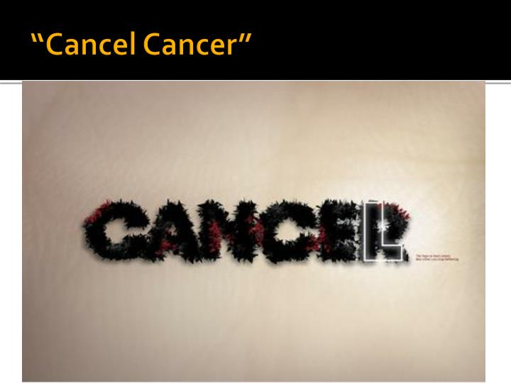 """Cancel Cancer"""
