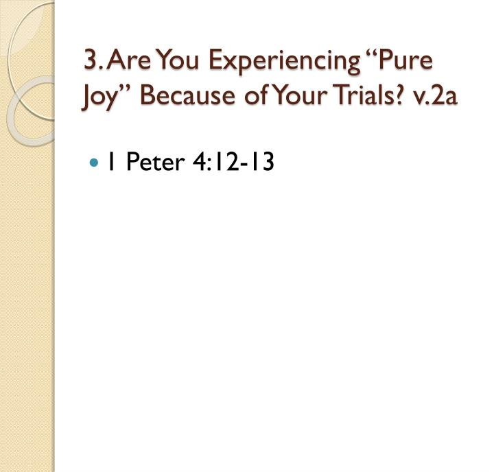 "3. Are You Experiencing ""Pure Joy"" Because of Your Trials? v.2a"