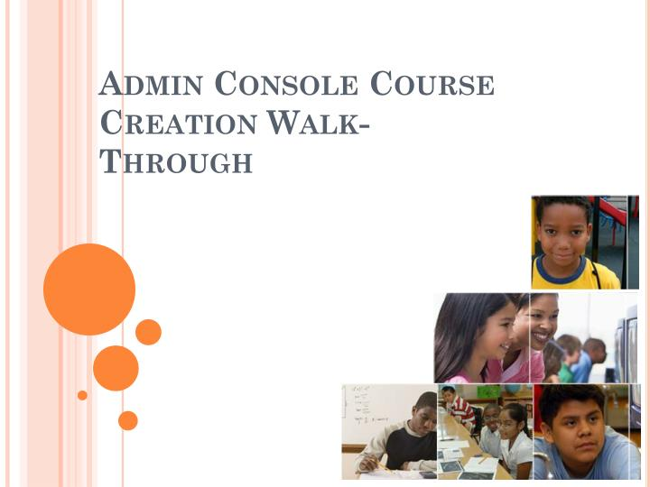 Admin console course creation walk through