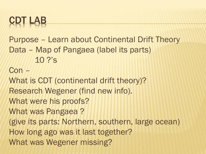 Purpose – Learn about Continental Drift Theory