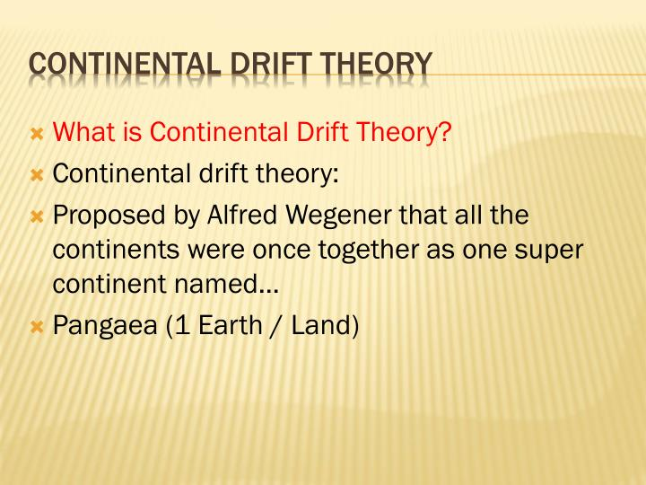 What is Continental Drift Theory?