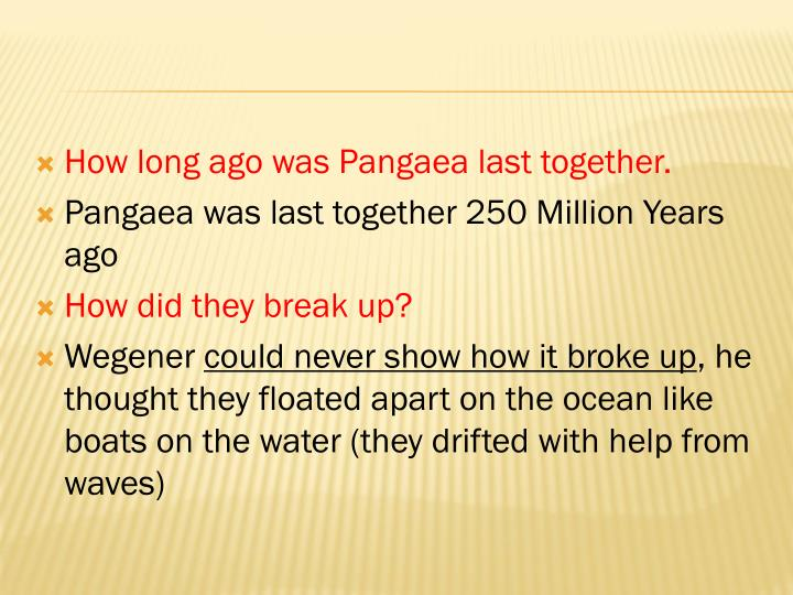 How long ago was Pangaea last together.