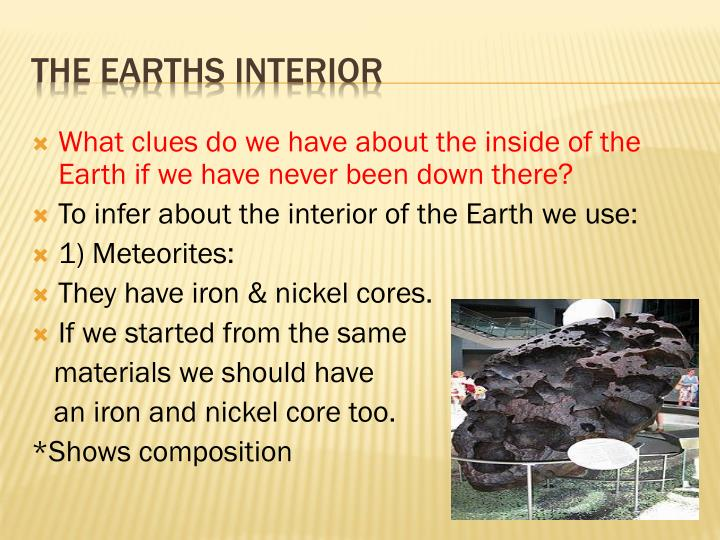 What clues do we have about the inside of the Earth if we have never been down there?