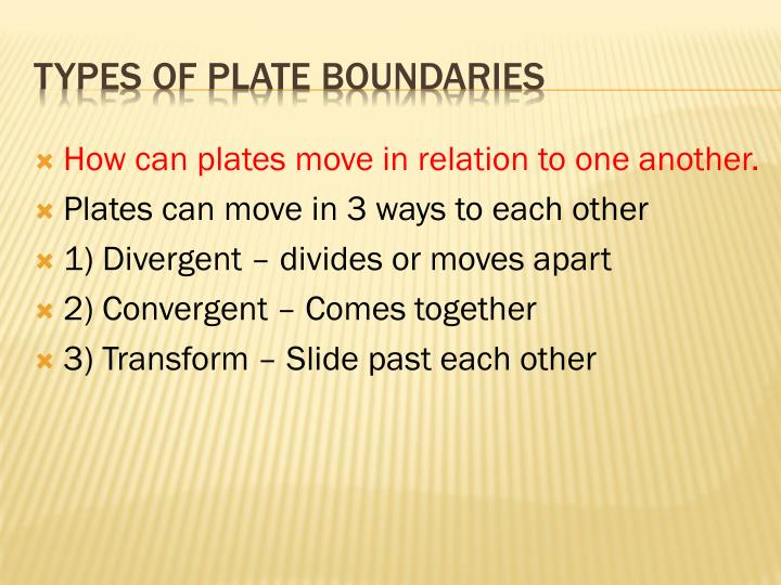 How can plates move in relation to one another.