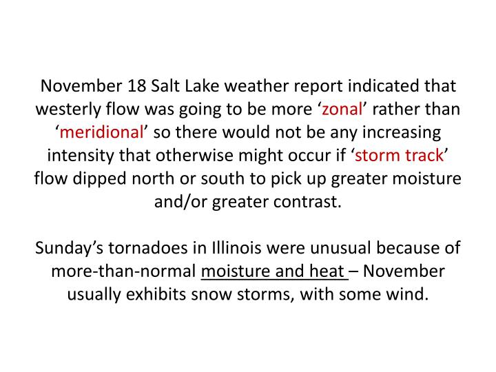 November 18 Salt Lake weather report indicated that westerly flow was going to be more '