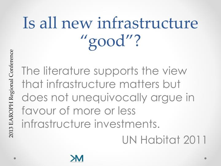 "Is all new infrastructure ""good""?"