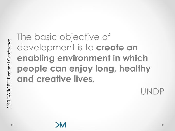 The basic objective of development is to