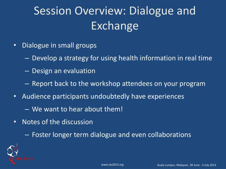 Session Overview: Dialogue and Exchange