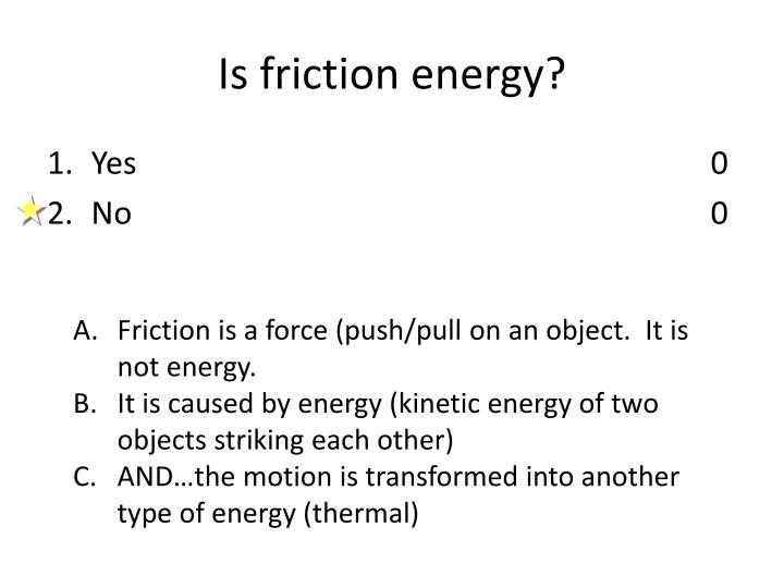 Is friction energy?
