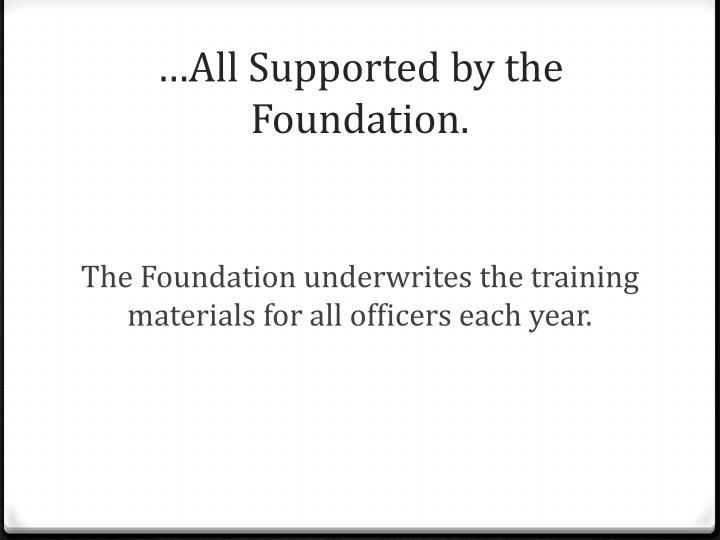 All supported by the foundation