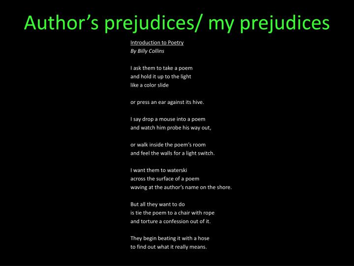 Author's prejudices/ my prejudices
