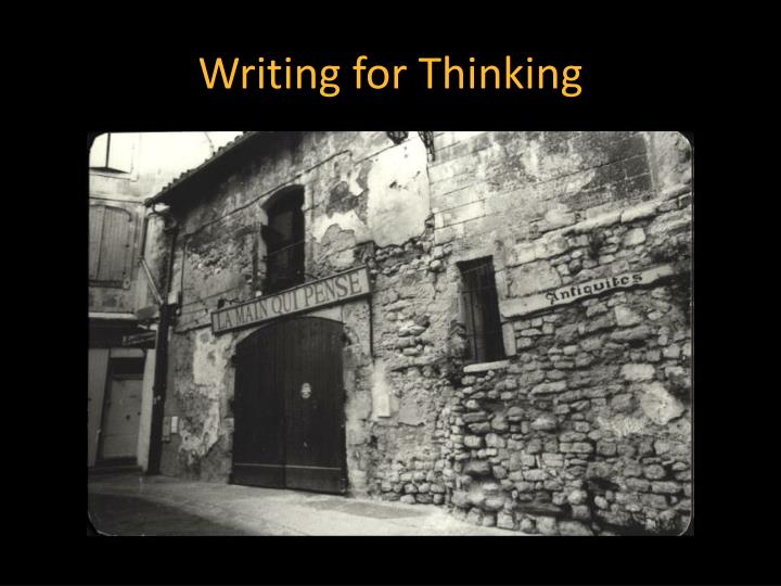 Writing for thinking