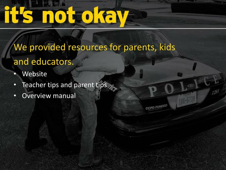 We provided resources for parents, kids