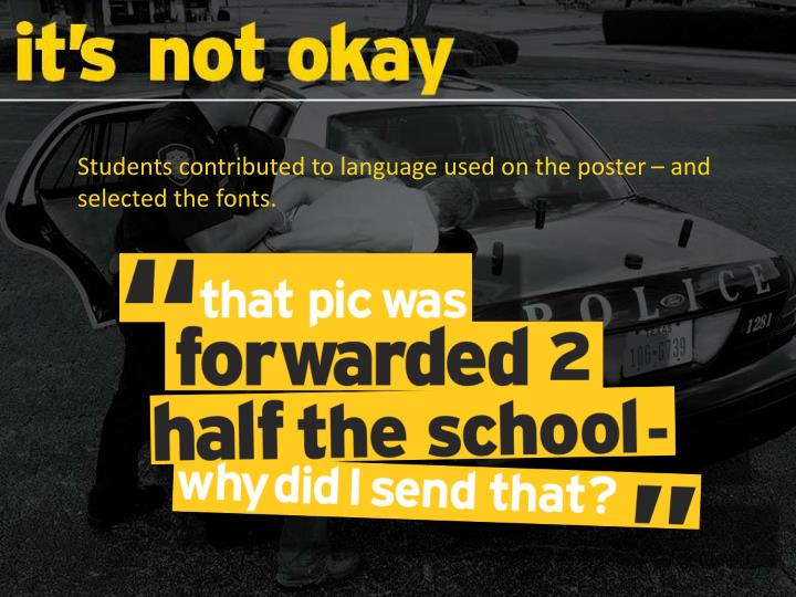 Students contributed to language used on the poster – and selected the fonts.