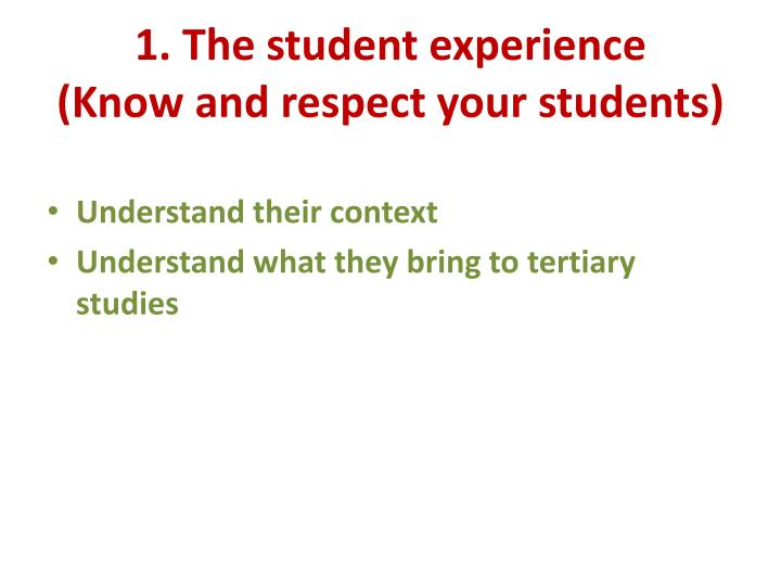 1. The student experience