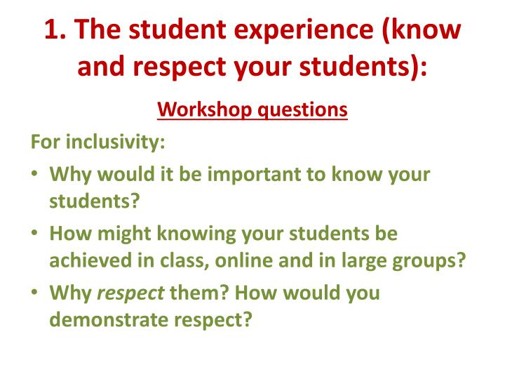 1. The student experience (know and respect your students):