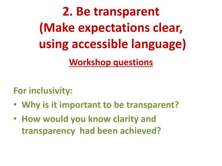 2. Be transparent