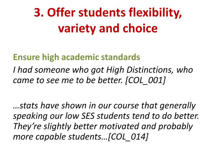3. Offer students flexibility,