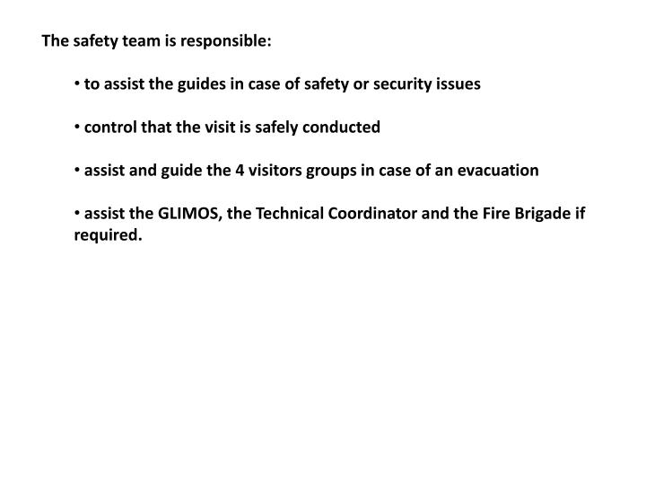 The safety team is responsible: