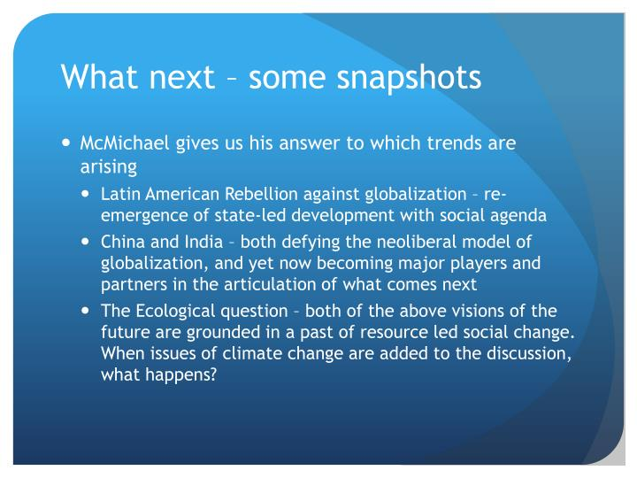What next – some snapshots