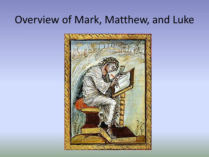 Overview of Mark, Matthew, and Luke