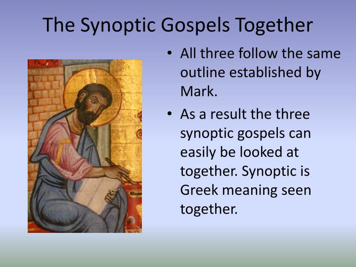 The Synoptic Gospels Together
