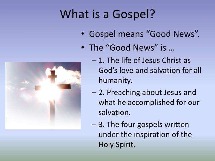 What is a Gospel?