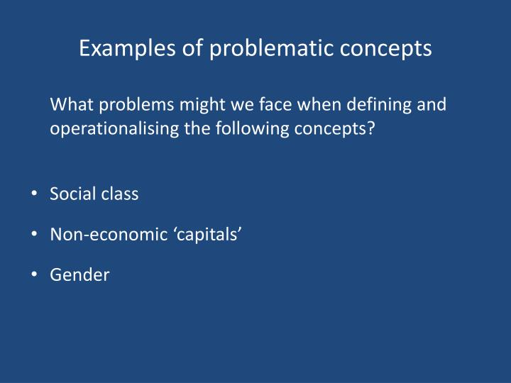 Examples of problematic concepts