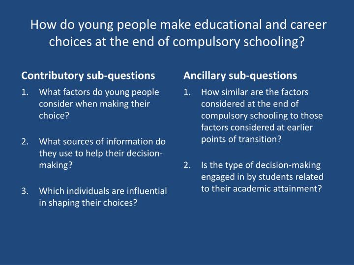 How do young people make educational and career choices at the end of compulsory schooling?