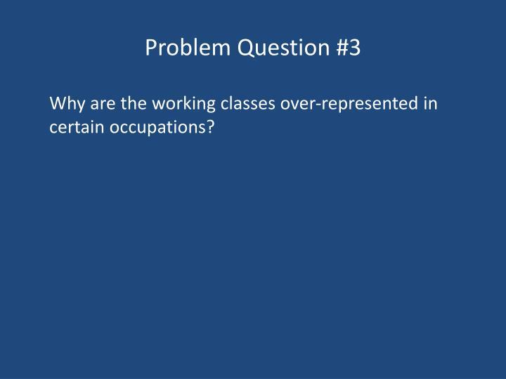 Problem Question #3