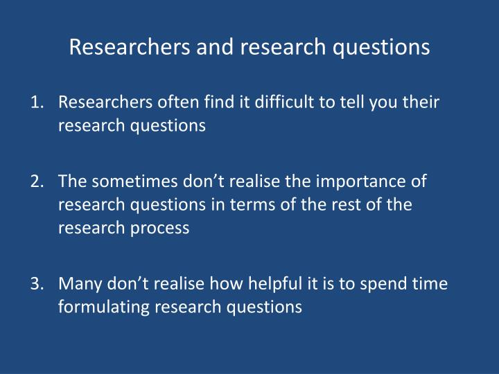 Researchers and research questions