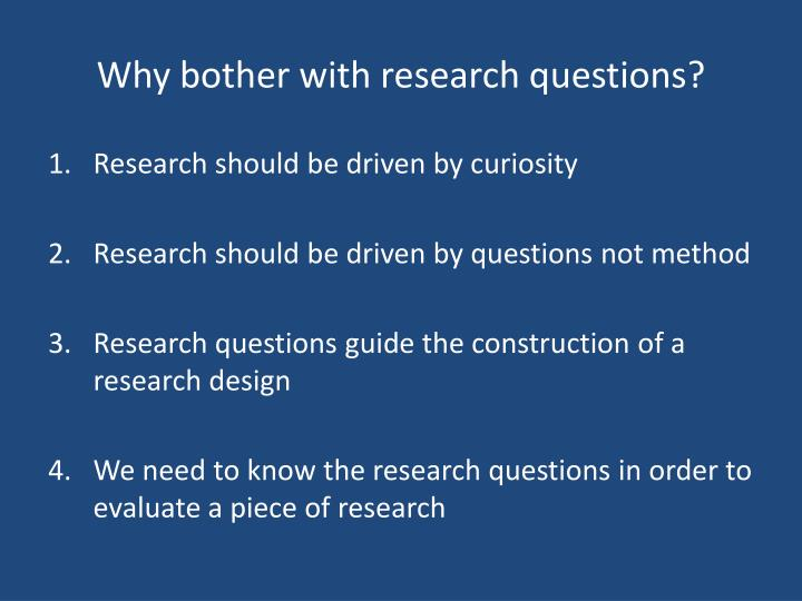Why bother with research questions?