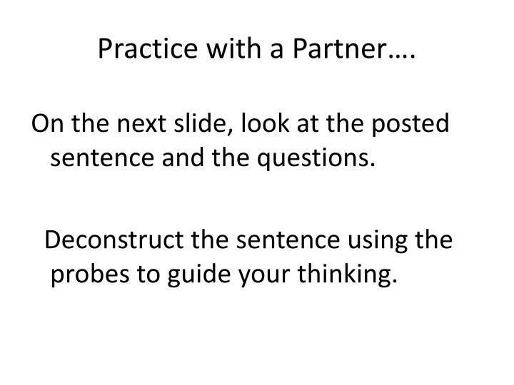 Practice with a Partner….