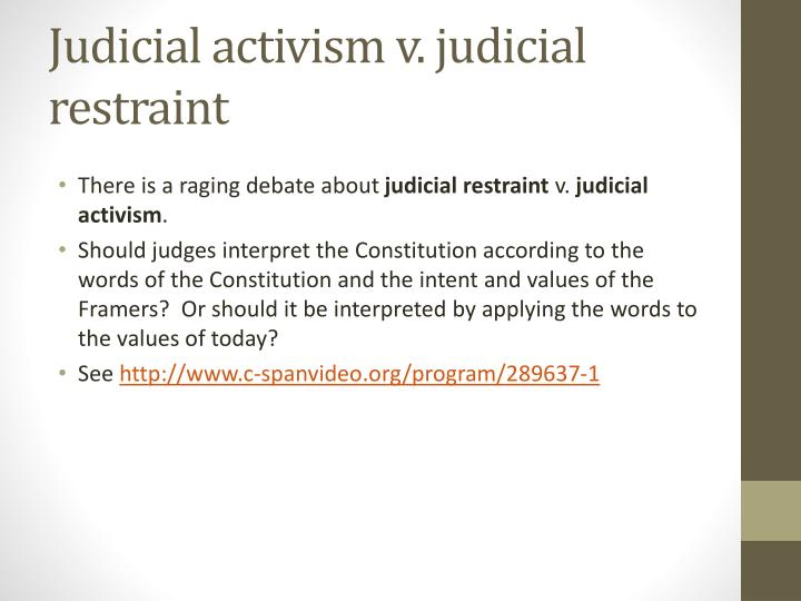an introduction and analysis of judicial restraint and activism Articles justice holmes and the metaphysics of judicial restraint david lubant table of contents i introducrion a the classical conception of.