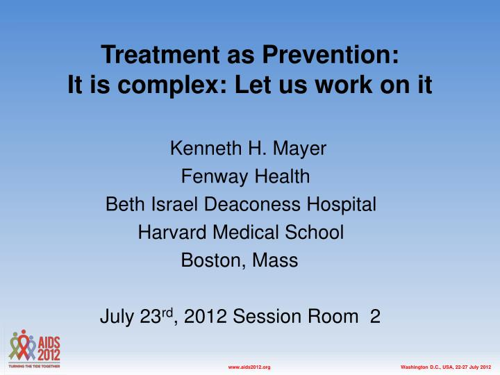 Treatment as prevention it is complex let us work on it