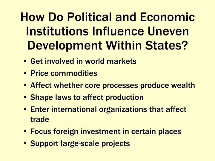 How Do Political and Economic Institutions Influence Uneven Development Within States?
