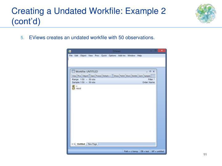 Creating a Undated Workfile: Example 2 (cont'd)