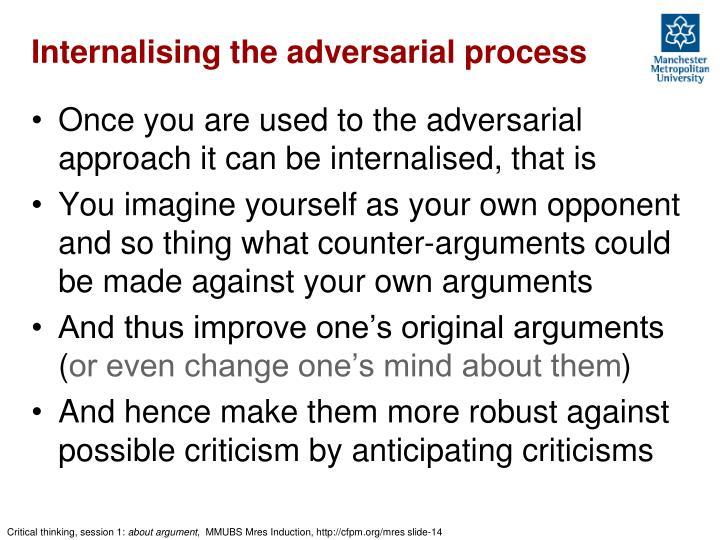Internalising the adversarial process