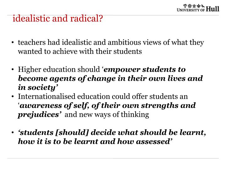 idealistic and radical?