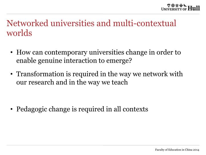 Networked universities and multi-contextual worlds